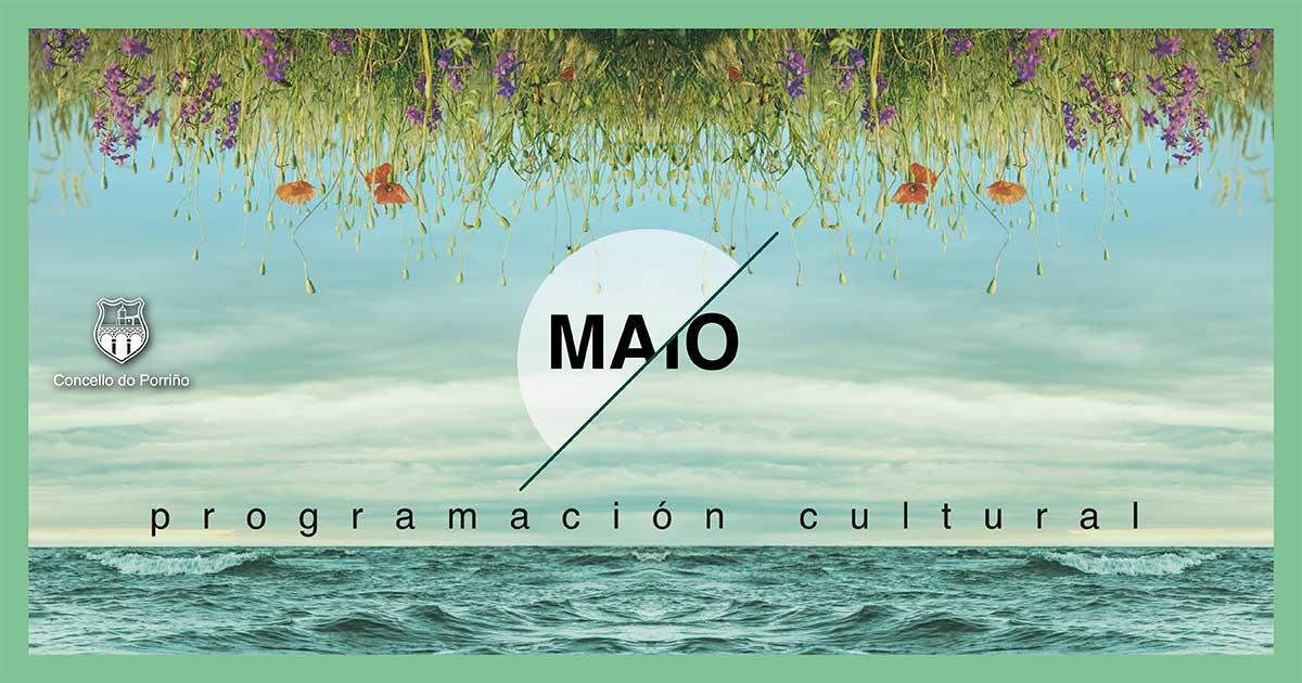 Programación cultural maio 21017 O Porriño