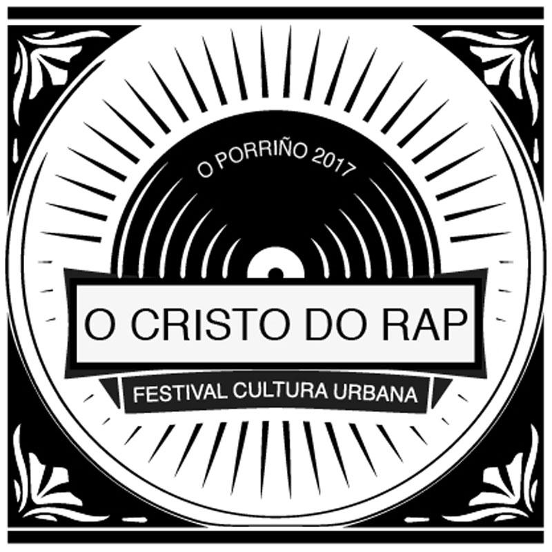 O Cristo do RAP. Festas do Cristo 2017. O Porriño