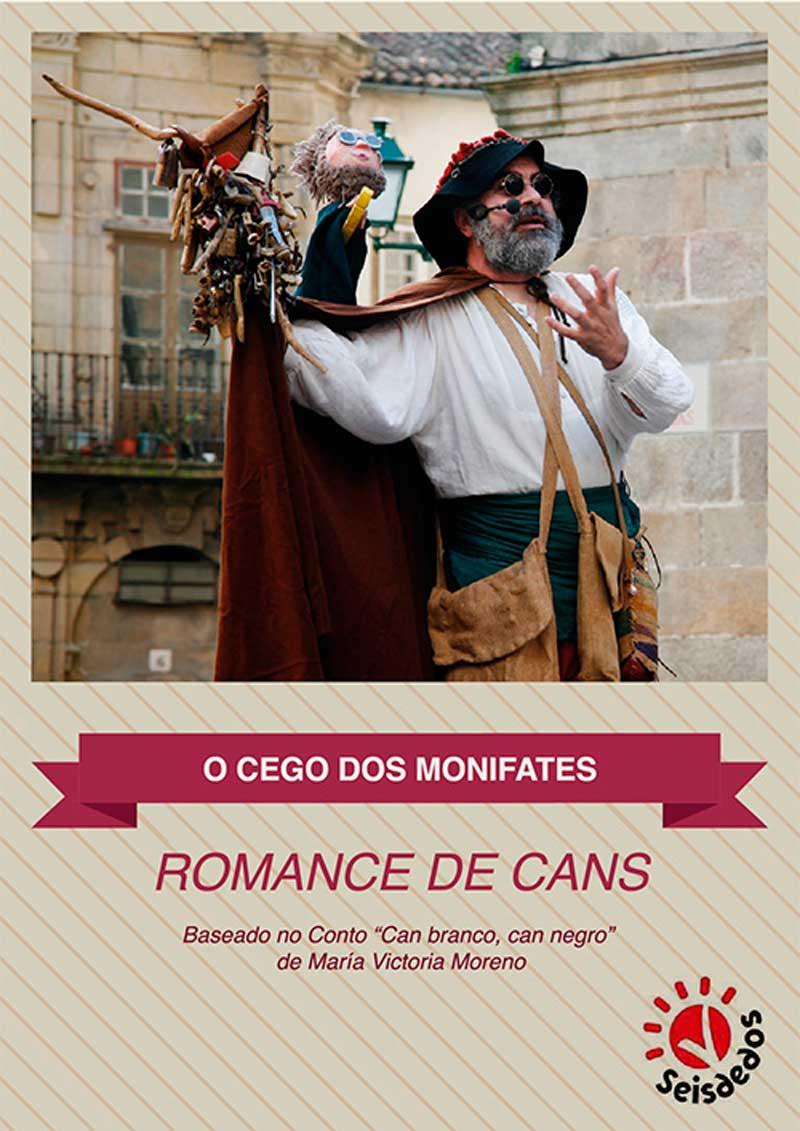 O cego dos monifates. Romance de cans