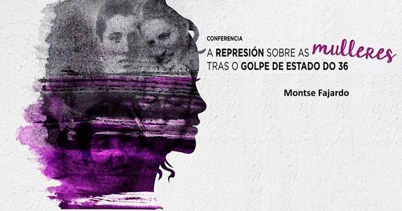 """Conferencia: """"A Represión sobre as mulleres tras o golpe de estado do 36"""""""