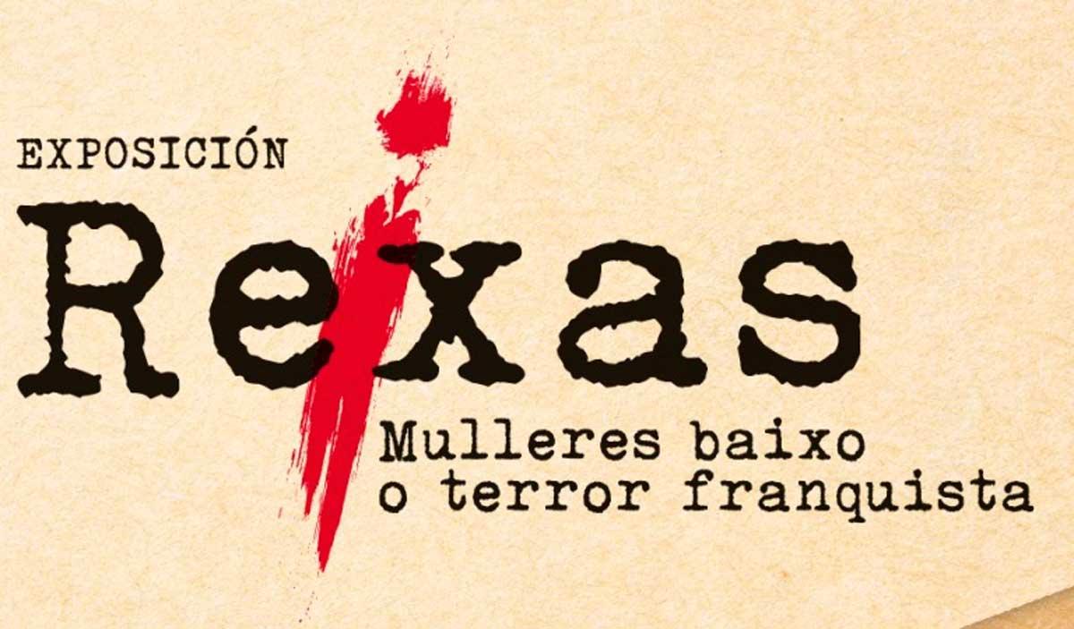 """Exposición: """"Rexas. Mulleres baixo o terror franquista"""""""