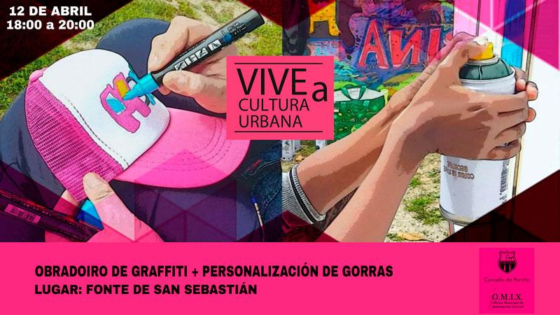 Programa Vive a Cultura Urbana. Mes da música e arte urbano: Graffiti + Pintado de gorras