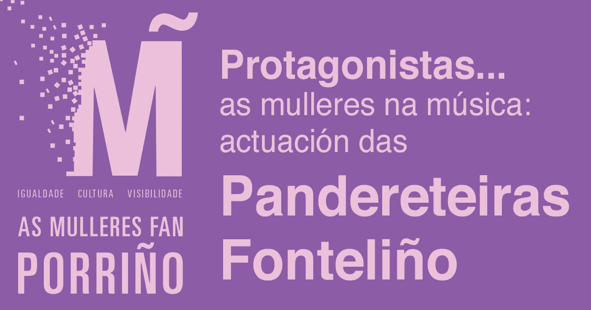 Protagonistas... as mulleres na música: actuación das Pandereteiras Fonteliño