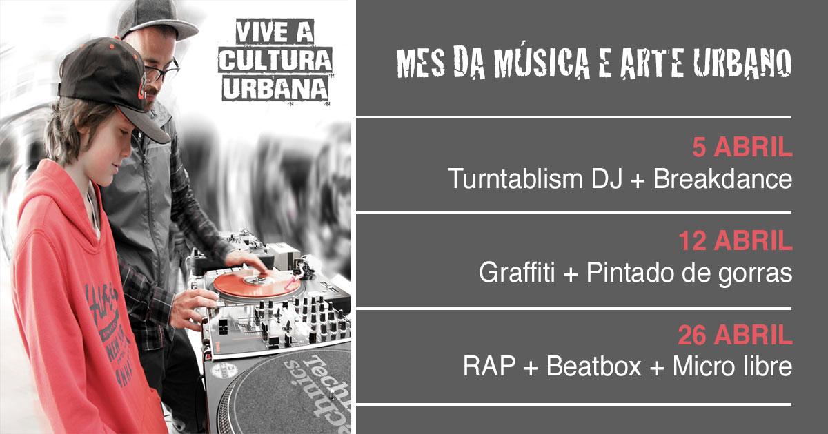 Programa Vive a Cultura Urbana. Mes da música e arte urbano