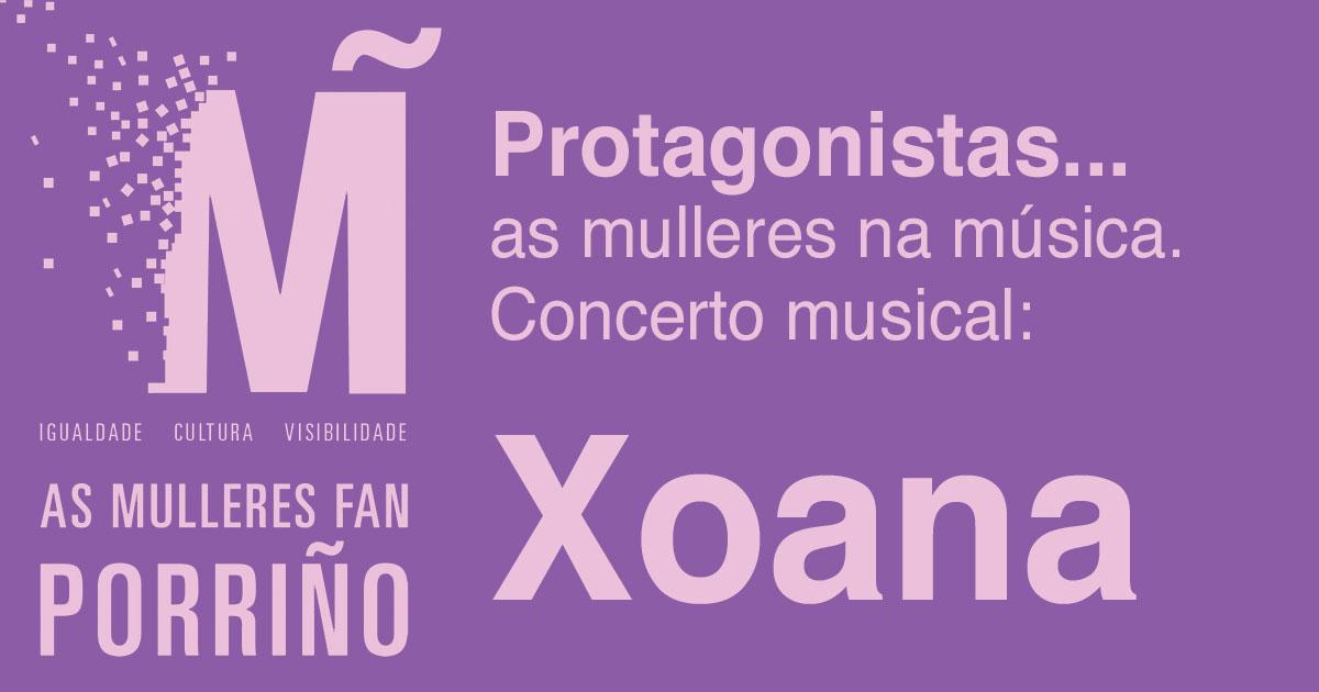 Protagonistas... as mulleres na música. Concerto musical: Xoana