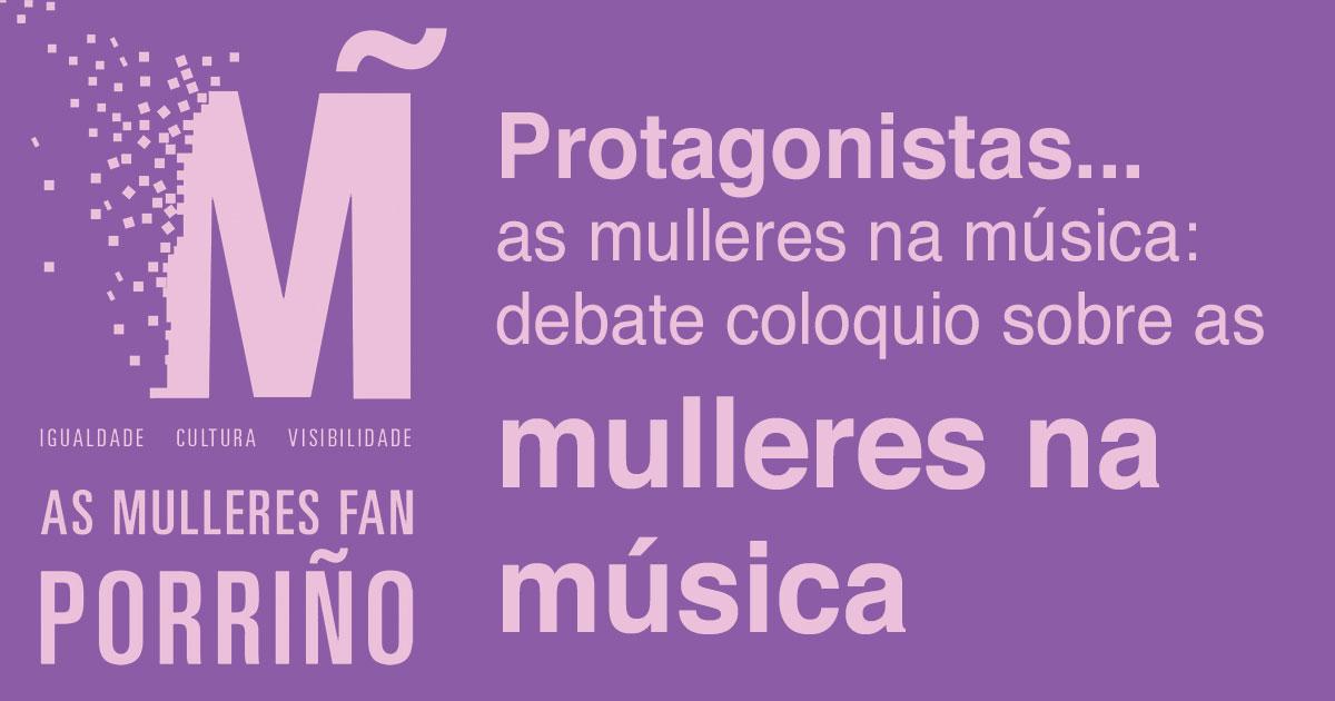 Protagonistas... as mulleres na música: debate coloquio sobre as mulleres na música
