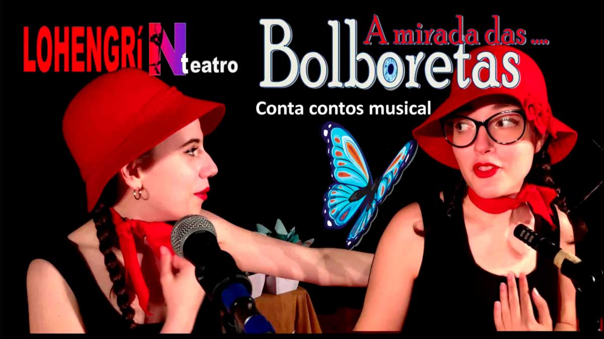 "Teatro infantil: ""A mirada das bolboretas"""