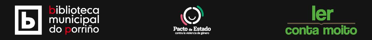 Patrocinio: Pacto de EstadoContra la Violencia de Género, Ler Conta Moito e Biblioteca Municipal do Porriño