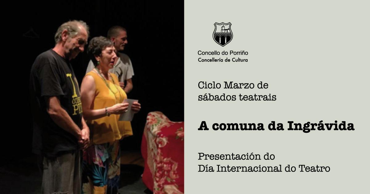 """Ciclo """"Marzo de sábados teatrais"""": """"A comuna da Ingrávida"""""""