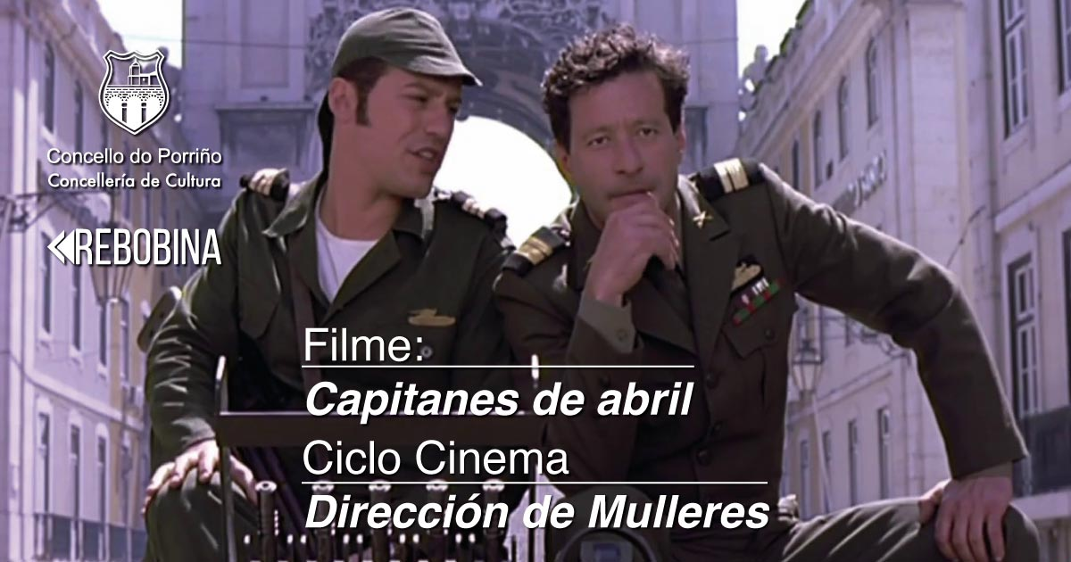 Ciclo Cinema, Dirección de Mulleres. Proxección do filme: Capitanes de abril