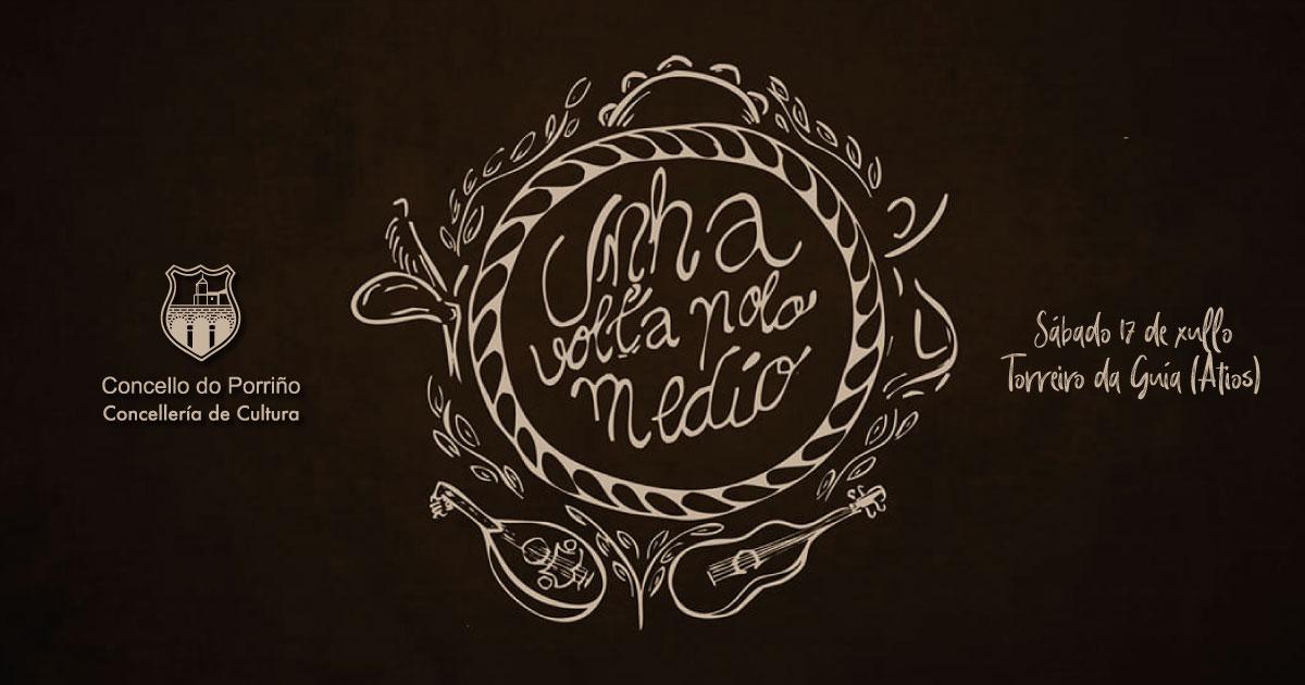 """II Edición do Festival Musicas de Raiz """"Unha Volta polo Medio"""""""