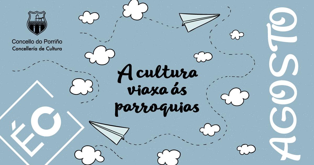 A cultura viaxa ás parroquias. Agosto