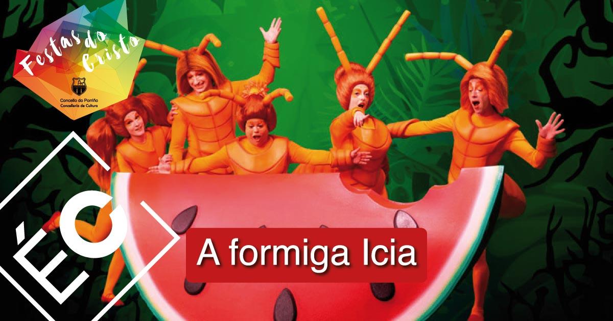 A formiga Icia. Festas do Cristo 2021. Concello do Porriño