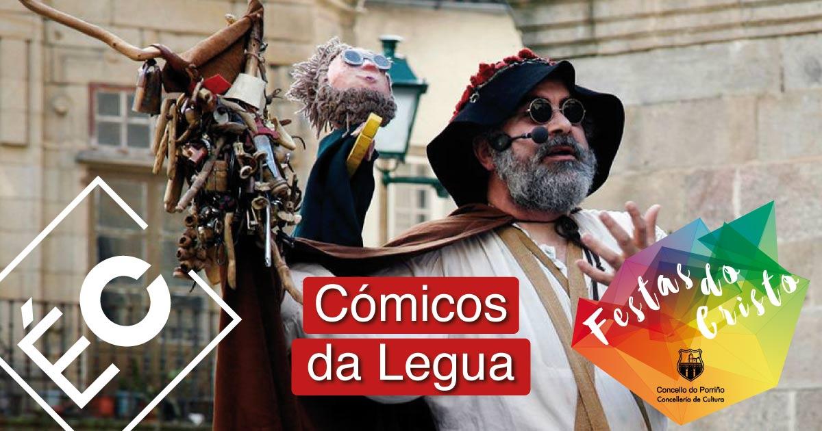 Títeres na rúa: Cómicos da Legua. Festas do Cristo 2021. Concello do Porriño