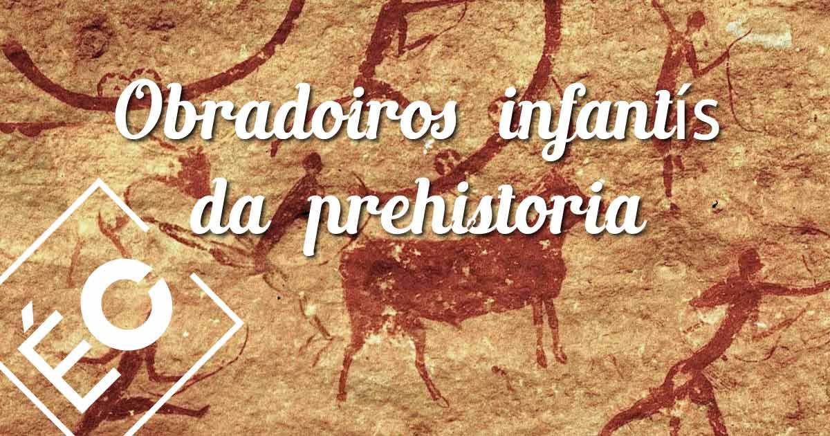 Obradoiros infantís da prehistoria