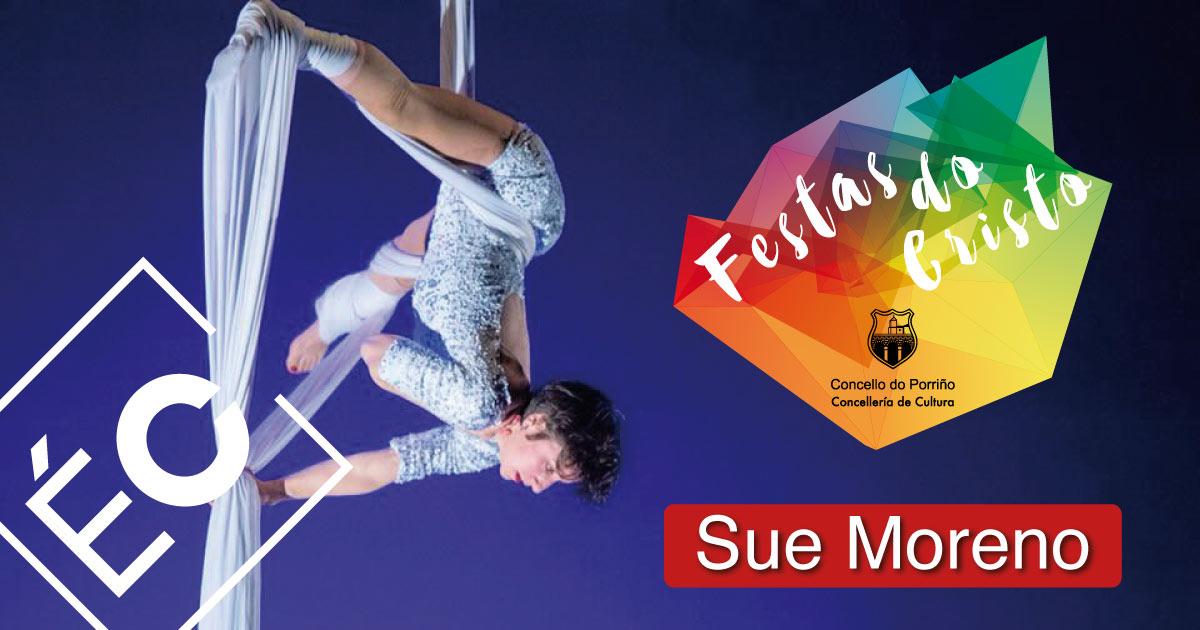 Novo circo: Sue Moreno. Festas do Cristo 2021. Concello do Porriño