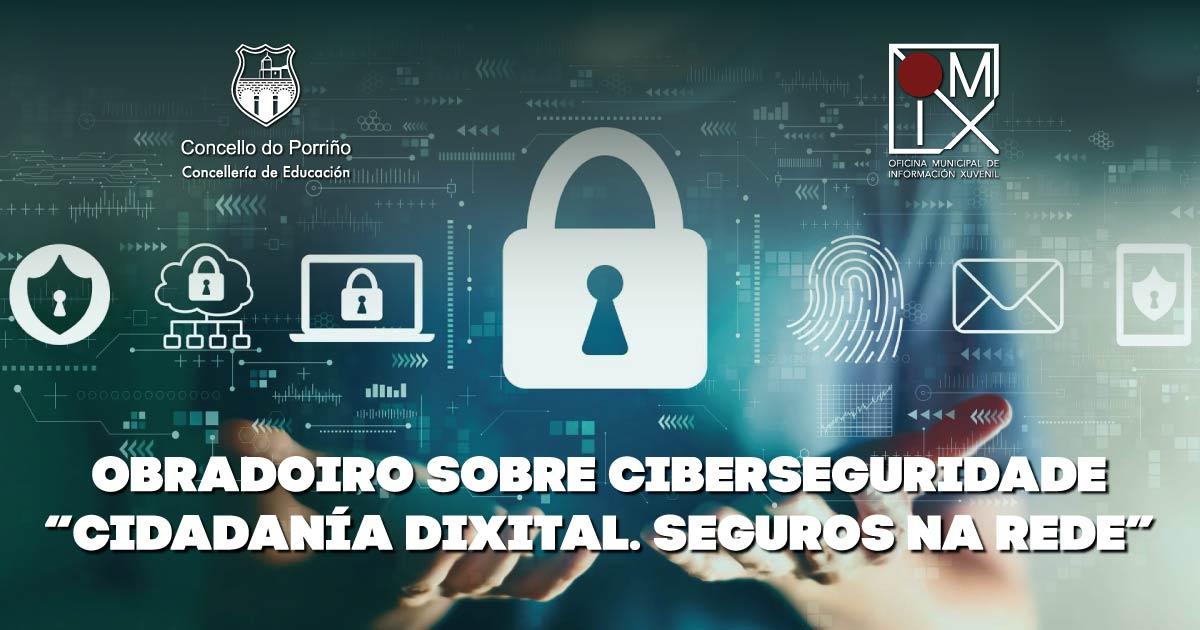 """Obradoiro sobre ciberseguridade """"Cidadanía dixital. Seguros na rede"""""""