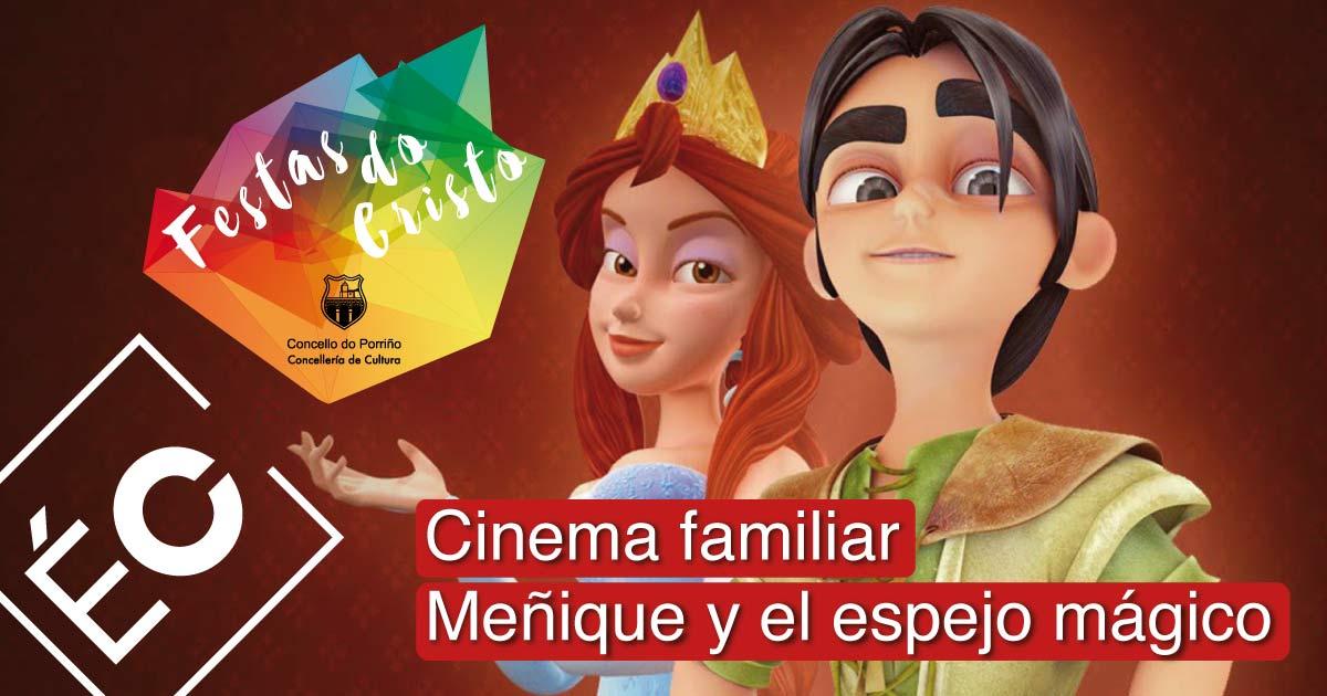 Cinema familiar: Meñique y el espejo mágico. Festas do Cristo 2021. Concello do Porriño